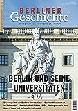 Berliner Geschichte - Zeitschrift für Geschichte und Kultur: Berlin und seine Universitäten