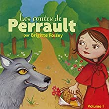 Les contes de Perrault: Volume 1 | Livre audio Auteur(s) : Charles Perrault Narrateur(s) : Brigitte Fossey