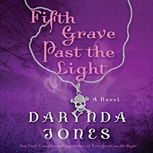 Fifth Grave Past the Light: Charley Davidson, Book 5 | [Darynda Jones]