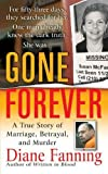 img - for Gone Forever: A True Story of Marriage, Betrayal, and Murder (True Crime (St. Martin's Paperbacks)) book / textbook / text book