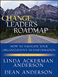 img - for The Change Leader's Roadmap: How to Navigate Your Organization's Transformation book / textbook / text book