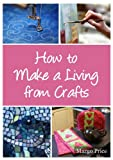 img - for How to Make a Living from Crafts book / textbook / text book