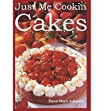 img - for [ Just Me Cookin Cakes By Schrandt, Dawn Marie ( Author ) Hardcover 2003 ] book / textbook / text book