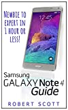 Samsung Galaxy Note 4 Guide: Newbie to Expert in 1 Hour or Less (Samsung, galaxy 5s, galaxy note 4, s pen, galaxy note 4 g...