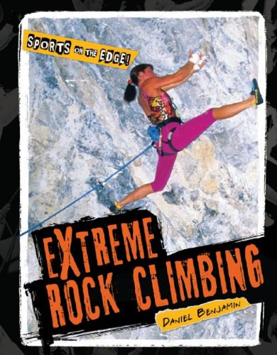 Extreme Rock Climbing (Sports on the Edge!)