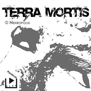 Nekropolis (Terra Mortis 3) Hörspiel