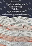 img - for Understanding the Ethics Policy of the U. S. Government: Second Edition by O'Bannon Michael J Hezir Joseph S (2010-12-15) Paperback book / textbook / text book