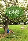 img - for Fiction Break Favorites: Summer 2014 (The Short Fiction Break Quarterly) (Volume 1) book / textbook / text book