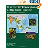 Terrestrial Ecoregions of the Indo-Pacific: A Conservation Assessment (World Wildlife Fund Ecoregion Assessments...