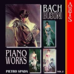 Busoni / Bach: Complete Transcriptions for Piano Vol. 2