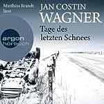 Tage des letzten Schnees | Jan Costin Wagner