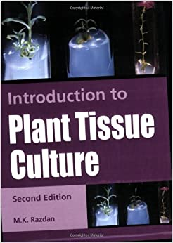 Introduction to plant tissue culture by m.k.razdan