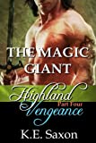 THE MAGIC GIANT : Highland Vengeance : Part Four (A Family Saga / Adventure Romance) (Highland Vengeance: A Serial Novel) (Highlands Trilogy)