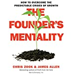 The Founder's Mentality: How to Overcome the Predictable Crises of Growth | Chris Zook,James Allen