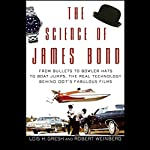 The Science of James Bond | Lois H. Gresh,Robert Weinberg
