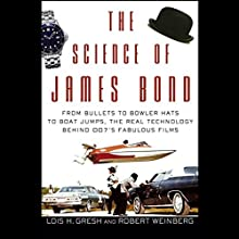 The Science of James Bond (       UNABRIDGED) by Lois H. Gresh, Robert Weinberg Narrated by Jay Snyder