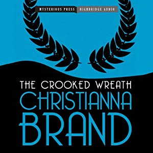 The Crooked Wreath: An Inspector Cockrill Mystery, Book 3 | [Christianna Brand]