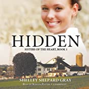 Hidden: Sisters of the Heart, Book 1 | [Shelley Shepard Gray]