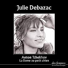 La dame au petit chien suivi de La Fiancée | Livre audio Auteur(s) : Anton Tchekhov Narrateur(s) : Julie Debazac