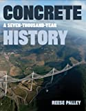 Concrete: A Seven-Thousand-Year History