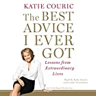The Best Advice I Ever Got: Lessons from Extraordinary Lives Hörbuch von Katie Couric Gesprochen von: Katie Couric, Paul Boehmer, Hillary Huber, Mirron Willis, Adenrele Ojo, Rosalyn Landor, Jonathan Cowley