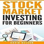 Stock Market Investing for Beginners | David Nelson