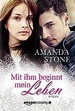 Mit ihm beginnt mein Leben (German Edition)