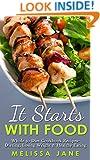 It Starts with Food: Whole 30 Diet Cookbook Recipes- Dieting, Losing Weight & Healthy Eating (Paleo diet, Mediterranean diet, IIFYM, Flexible Dieting, ... Hartwig, Dallas Hartwig, DASH Diet, Zone)