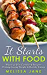 It Starts with Food: Whole 30 Diet Co...