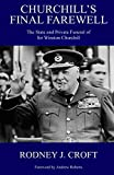 Churchill's Final Farewell: The State and Private Funeral of Sir Winston Churchill