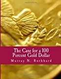 img - for The Case for a 100 Percent Gold Dollar (Large Print Edition) book / textbook / text book