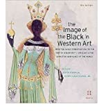 "The Image of the Black in Western Art, Volume II: From the Early Christian Era to the ""Age of Discovery"", Part 2: Africans in the Christian Ordinance of the World (Image of the Black in Western Art) (Hardback) - Common"