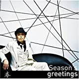 Season's greetings~春(初回盤)(DVD付)