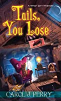 Tails, You Lose (Witch City Mysteries)