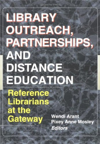 Library Outreach, Partnerships, and Distance Education: Reference Librarians at the Gateway