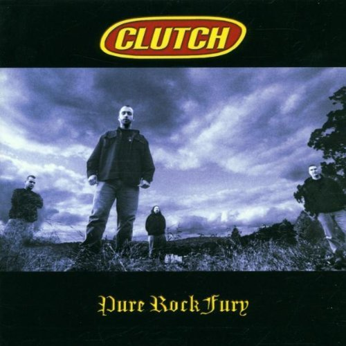 Pure Rock Fury by Clutch (2001-04-02)