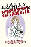 img - for Sally Heathcote: Suffragette book / textbook / text book