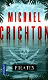 echange, troc Michael Crichton, Christine Bouchareine - Pirates