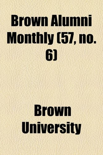 Brown Alumni Monthly (57, no. 6)
