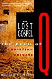 The Lost Gospel: The Book of Q & Christian Origins