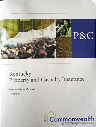 Kentucky Property and casualty Insurance: License Exam Manual