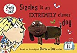 Sizzles Is an Extremely Clever Dog. (Charlie and Lola) (0141336528) by Lauren Child