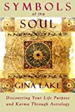 img - for Symbols of the Soul: Discovering Your Life Purpose and Karma Through Astrology book / textbook / text book