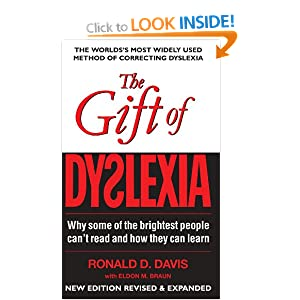 The Gift of Dyslexia: Why Some of the Brighest People Can't Read and How They Can Learn