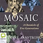 Mosaic: A Chronicle of Five Generations | Diane Armstrong