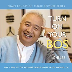 Turn On Your BOS (Brain Operating System) | [Ilchi Lee]