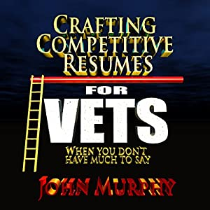 Crafting Competitive Resumes for Veterans Audiobook