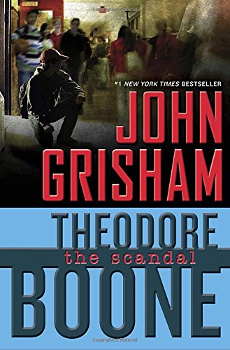 Theodore Boone: the scandal: Theodore Boone 6 (Theodore Boone: Kid Lawyer)