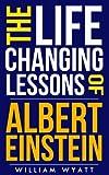 img - for Einstein: Albert Einstein 's Life Changing Lessons! - Einstein on Success, Business & How to Build an Amazing Life (Albert Einstein, Leonardo Da Vinci, ... Thomas Jefferson, Edison, Einstein) book / textbook / text book