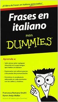 Frases en italiano para Dummies: 9788432902017: Amazon.com